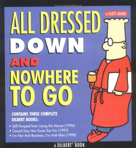 All Dressed Down and Nowhere to Go (Dilbert Collection for Books Are Fun)